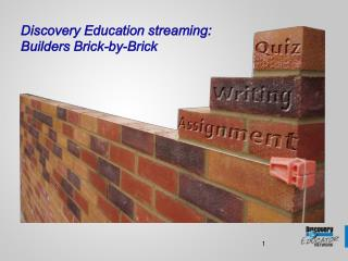 Discovery Education streaming: Builders Brick-by-Brick
