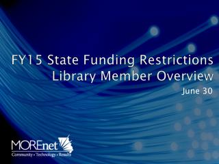 FY15 State Funding Restrictions Library Member Overview