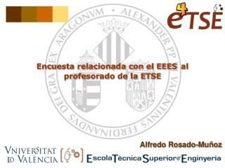 Encuesta relacionada con el EEES al profesorado de la ETSE