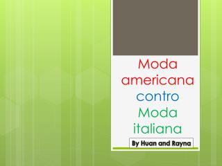 Moda americana contro Moda italiana
