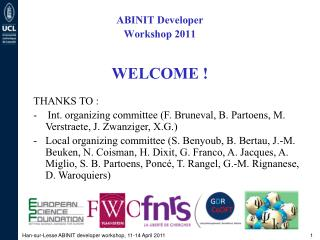 ABINIT Developer Workshop 2011 WELCOME !