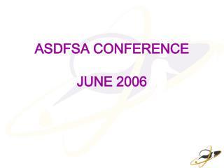 ASDFSA CONFERENCE JUNE 2006