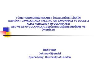Kadir Bas Doktora Öğrencisi Queen Mary, University of London