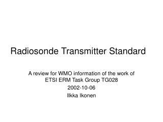 Radiosonde Transmitter Standard