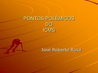 PONTOS POL MICOS DO  ICMS