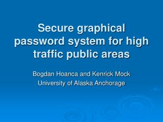 Secure graphical password system for high traffic public areas