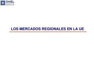 LOS MERCADOS REGIONALES EN LA UE