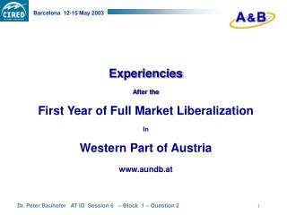 Experiencies After the  First Year of Full Market Liberalization In Western Part of Austria