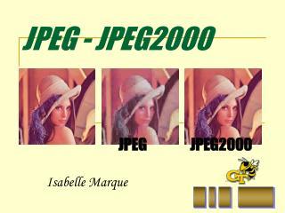 JPEG - JPEG2000