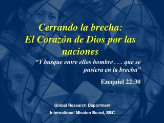 Cerrando la brecha:  El Coraz�n de Dios por las naciones