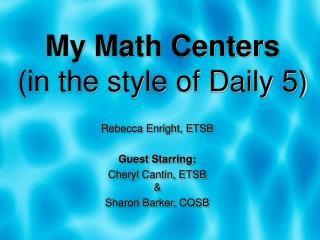 My Math Centers  (in the style of Daily 5)