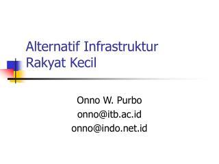 Alternatif Infrastruktur Rakyat Kecil