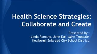 Health Science Strategies:  Collaborate and Create