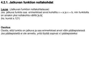 4.2.1. Jatkuvan funktion nollakohdat Lause   (Jatkuvan funktion nollakohtalause)