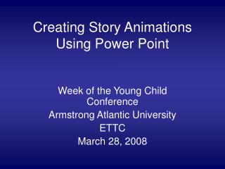Creating Story Animations Using Power Point