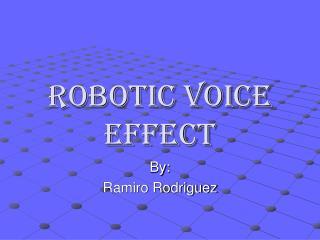 Robotic Voice Effect