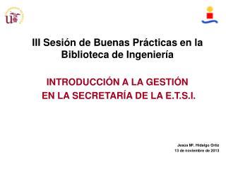 III Sesión de Buenas Prácticas en la Biblioteca de Ingeniería INTRODUCCIÓN A LA GESTIÓN