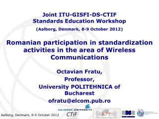 Romanian participation in standardization activities in the area of Wireless Communications