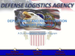 DEPLOYMENT AND REINTEGRATION  SUPPORT PROGRAM