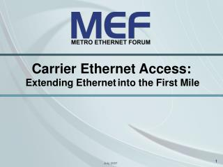Carrier Ethernet Access: Extending Ethernet into the First Mile