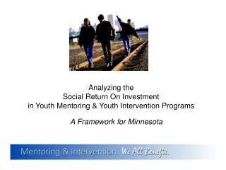 Analyzing the Social Return On Investment in Youth Mentoring  Youth Intervention Programs