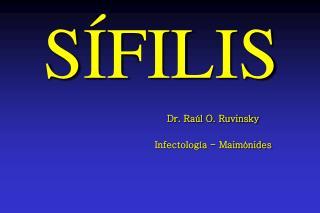 Dr. Raúl O. Ruvinsky Infectología - Maimónides