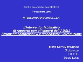 Elena Cerruti Biondino (Psicologa) I.Ri.D.E. Studio Lexia
