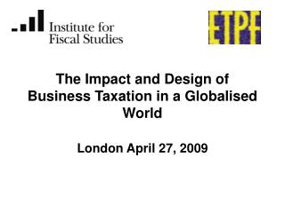 The Impact and Design of Business Taxation in a Globalised World