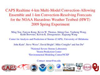 Storm-Scale Convection-Allowing Ensemble and Deterministic Convection-Resolving Forecasting