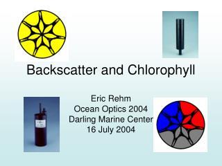 Backscatter and Chlorophyll