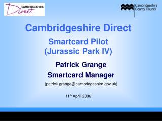 Patrick Grange Smartcard Manager (patrick.grange@cambridgeshire.uk)