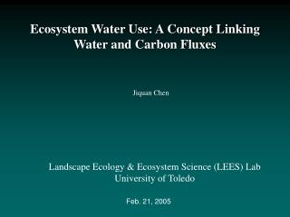 Ecosystem Water Use: A Concept Linking Water and Carbon Fluxes