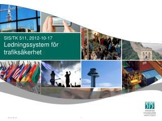 SIS/TK 511, 2012-10-17 Ledningssystem för  trafiksäkerhet