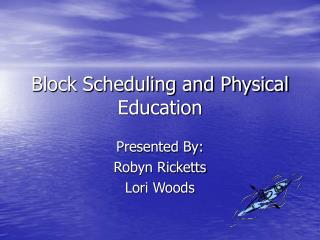 Block Scheduling and Physical Education