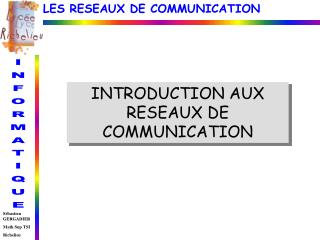 INTRODUCTION AUX RESEAUX DE COMMUNICATION