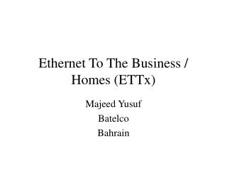 Ethernet To The Business / Homes (ETTx)