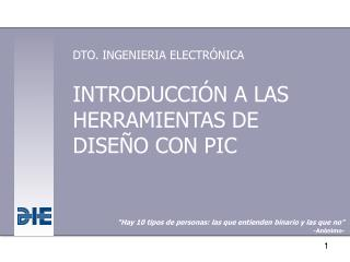 INTRODUCCI�N A LAS HERRAMIENTAS DE DISE�O CON PIC�