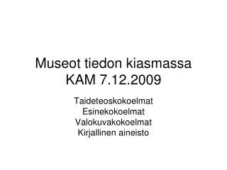 Museot tiedon kiasmassa KAM 7.12.2009
