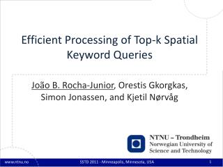 Efficient Processing of Top-k Spatial Keyword Queries