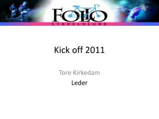 Kick off 2011