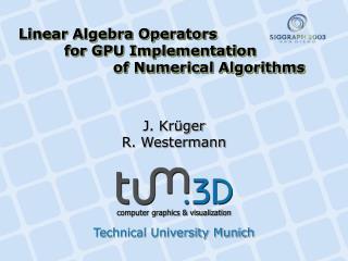 Linear Algebra Operators  for GPU Implementation   of Numerical Algorithms