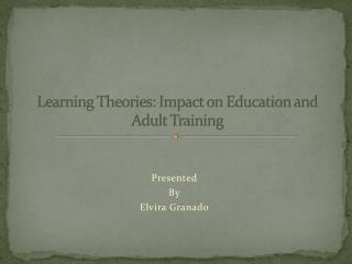 Learning Theories: Impact on Education and Adult Training