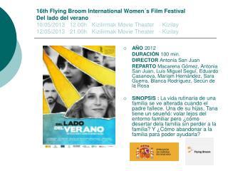 AÑO  2012 DURACIÓN  100 min.  DIRECTOR  Antonia San Juan