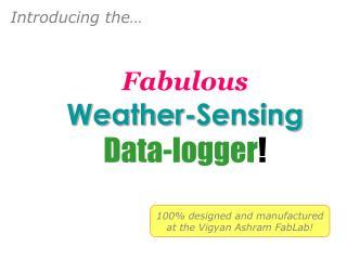 Fabulous Weather-Sensing Data-logger !
