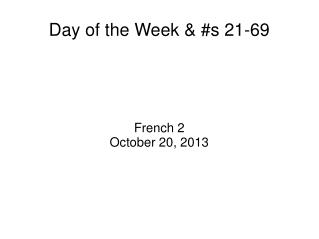 Day of the Week & #s 21-69