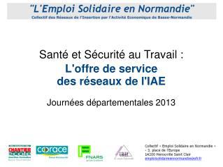 Santé et Sécurité au Travail: L'offre de service des réseaux de l'IAE