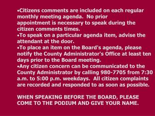 Citizens comments are included on each regular monthly meeting agenda.  No prior