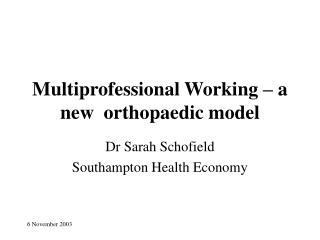 Multiprofessional Working – a new  orthopaedic model