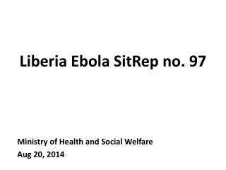 Liberia Ebola  SitRep  no. 97