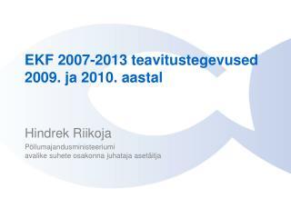 EKF 2007-2013 teavitustegevused 2009. ja 2010. aastal